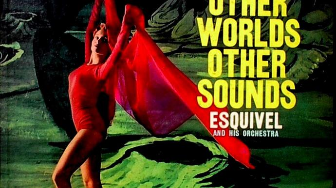 cover album of esquivel's other worlds, other sounds